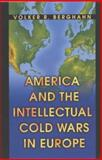 America and the Intellectual Cold Wars in Europe - Shepard Stone Between Philanthropy, Academy, and Diplomacy, Berghahn, Volker R., 0691102562