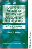 Cognitive Behavioural Therapy with Schizophrenia : A Practice Manual, Nelson, Hazel, 0748792562