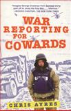 War Reporting for Cowards, Chris Ayres, 0802142567
