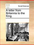 A Letter from Britannia to the King, See Notes Multiple Contributors, 1170332560