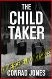 The Child Taker, Conrad Jones, 149430256X