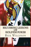 Recurring Lessons of Hold'em Poker, Rick Wilcoxon, 1497372569