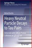 Heavy Neutral Particle Decays to Tau Pairs : Detected with CMS Detector at Sqrt{S} = 7 Tev, Bachtis, Michail, 3319032569