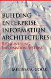 Building Enterprise Information Architectures : Reengineering Information Systems, Cook, Melissa and Hewlett-Packard Staff, 0134402561