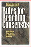 Rules for Reaching Consensus : A Modern Approach to Decision Making, Saint, Steven and Lawson, James, 0893842567