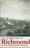 The Archdeaconry of Richmond in the Eighteenth Century : Bishop Gastrell's 'Notitia' the Yorkshire Parishes 1714-1725, , 0902122568