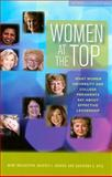 Women at the Top : What Women University and College Presidents Say about Effective Leadership, Wolverton, Mimi and Bower, Beverly L., 1579222560