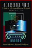 The Research Paper : A Guide to Library and Internet Research, Rodrigues, Dawn and Rodrigues, Raymond J., 0130982563