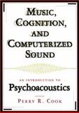Music, Cognition and Computerized Sound : An Introduction to Psychoacoustics, , 0262032562