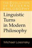 Linguistic Turns in Modern Philosophy, Losonsky, Michael, 0521652561