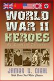 World War II Heroes : Of Southern Delaware, Diehl, James, 0615322565