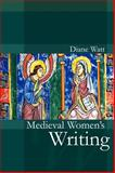 Medieval Women's Writing, Watt, Diane, 0745632564