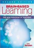 Brain-Based Learning : The New Paradigm of Teaching, Jensen, Eric P., 1412962560
