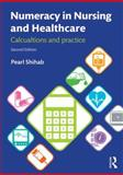 Numeracy in Nursing and Healthcare : Calculations and Practice, Shihab, Pearl, 1447922565