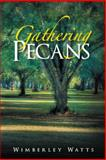 Gathering Pecans, Wimberley Watts, 1480802565