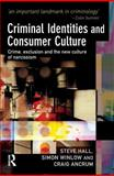 Criminal Identities and Consumer Culture, Steve Hall and Simon Winlow, 1843922568