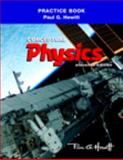 The Practice Book for Conceptual Physics, Hewitt, Paul G., 0321662563