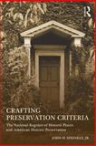 Crafting Preservation Criteria : The National Register of Historic Places and American Historic Preservation, Sprinkle, John H., 0415642566