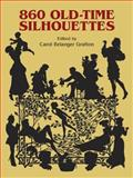 860 Old-Time Silhouettes, Carol Belanger Grafton, 0486242560