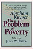 The Problem of Poverty, Abraham Jr. Kuyper, 0801052564