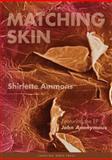 Matching Skin, Shirlette Ammons, 0932112560