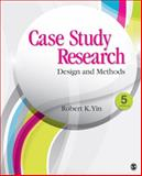 Case Study Research : Design and Methods, Yin, Robert K., 1452242569