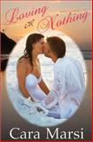Loving or Nothing, Cara Marsi, 1466412569