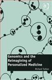 Personalizing Biomedicine from Care to Capital, Tutton, Richard, 1472422562