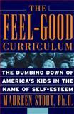 Feel-Good Curriculum, Maureen Stout, 0738202576