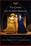 Five Comedies from the Italian Renaissance, , 080187257X