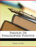 Paroles de Philosophie Positive, Emile Littré, 1148752579