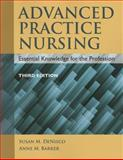 Advanced Practice Nursing, Susan M. DeNisco and Anne M. Barker, 1284072576