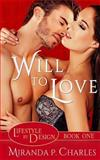 Will to Love (Lifestyle by Design Book 1), Miranda Charles, 1481152572
