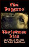 The Doggone Christmas List, Robb P Lightfoot, 1482762579