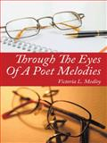 Through the Eyes of a Poet Melodies, Victoria L. Medley, 1496932579