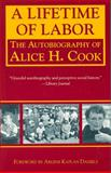 A Lifetime of Labor, Alice H. Cook, 1558612572