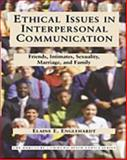 Ethical Issues in Interpersonal Communication : Friends, Intimates, Sexuality, Marriage and Family, Englehardt, Elaine E., 0155082574