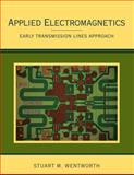 Applied Electromagnetics : Early Transmission Lines Approach, Wentworth, Stuart M., 0470042575