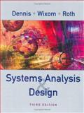 Systems Analysis and Design, Dennis, Alan and Roth, Roberta M., 047172257X
