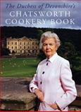 The Chatsworth Cookery Book, Dowager Duchess of Devonshire Publishing Staff, 0711222576