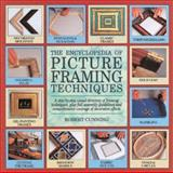 The Encyclopedia of Picture Framing Techniques, Robert Cunning, 0762402571