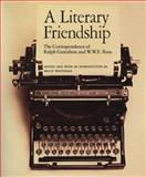 A Literary Friendship : The Correspondence of Ralph Gustafson and W. W. E. Ross, Gustafson, Ralph and Ross, W. W., 0920802575