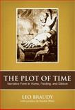 The Plot of Time : Narrative Form in Hume, Fielding, and Gibbon, Braudy, Leo, 0972762574