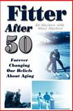 Fitter after 50, Ed Mayhew and Mary Mayhew, 140330257X