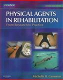 Physical Agents in Rehabilitation : From Research to Practice, Cameron, Michelle H., 1416032576