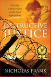 Destructive Justice, Nicholas Frank, 1478722576