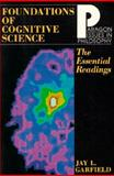 Foundations of Cognitive Science : The Essential Readings, Garfield, Jay L., 1557782571