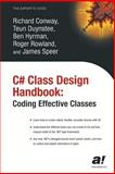 C# Class Design Handbook : Coding Effective Classes, Conway, Richard and Duynstee, Teun, 1590592573
