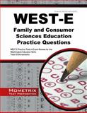 WEST-E Family and Consumer Sciences Education Practice Questions : WEST-E Practice Tests and Exam Review for the Washington Educator Skills Tests-Endorsements, WEST-E Exam Secrets Test Prep Team, 163094257X