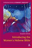 Introducing the Women's Hebrew Bible, Scholz, Susanne and Scholz, 0567082571